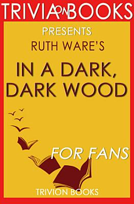 In a Dark  Dark Wood  A Novel by Ruth Ware  Trivia On Books  PDF