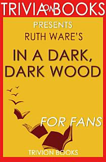 In a Dark  Dark Wood  A Novel by Ruth Ware  Trivia On Books  Book
