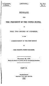 Message from the President of the United States to the Two Houses of Congress at the Commencement of the ... Session of the ... Congress, with Reports of the Heads of Departments and Selections from Accompanying Documents: Volume 2