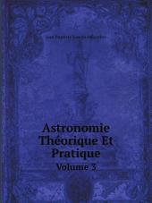 Astronomie Th?orique Et Pratique