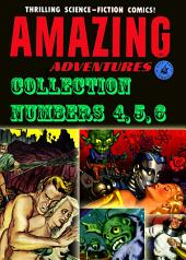 Amazing Adventures Collection, Numbers 4, 5, 6