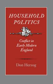 Household Politics: Conflict in Early Modern England