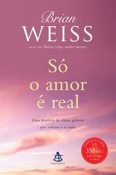 Só o amor é real: Edição 2