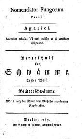 Nomenclator Fungorum: Blätterschwämme. Agarici : Accedunt tabulae VI aeri incisae et ab Auctore delineatae, Band 1
