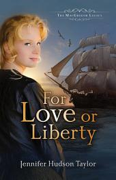 For Love or Liberty