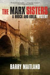 The Marx Sisters: A Brock and Kolla Mystery
