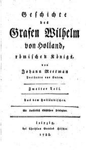 Geschichte des Grafen Wilhelm von Holland, römischen Königs: Band 2