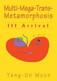 Multi-Mega-Trans-Metamorphosis