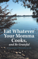 Eat Whatever Your Momma Cooks, and Be Grateful