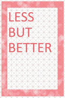 Less But Better  Blank Lined Notebook Journal Diary Composition Notepad 120 Pages 6x9 Paperback   Organizing   Squares PDF