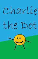 Charlie the Dot