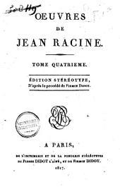 Oeuvres de Jean Racine: Volume4