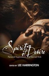 Spirit of Desire: Personal Explorations of Sacred Kink