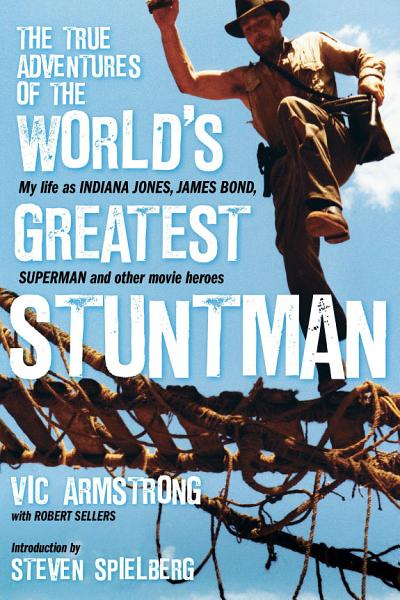 Download The True Adventures of the World s Greatest Stuntman Book
