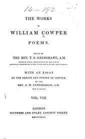 "The Life and Works of William Cowper: Now First Completed by the Introduction of His ""Private Correspondence."", Volume 8"