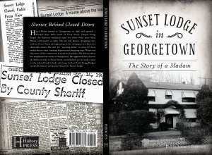 Sunset Lodge in Georgetown  The Story of a Madam Book