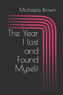 The Year I Lost and Found Myself PDF