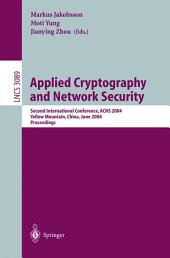 Applied Cryptography and Network Security: Second International Conference, ACNS 2004, Yellow Mountain, China, June 8-11, 2004. Proceedings