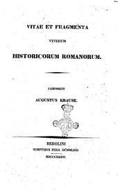 Vitae et fragmenta veterum historicorum romanorum composuit Augustus Krause