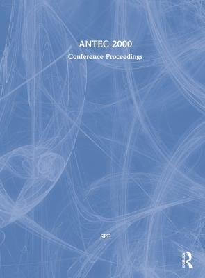 SPE/ANTEC 2000 Proceedings