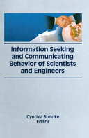 Information Seeking And Communicating Behavior Of Scientists And Engineers
