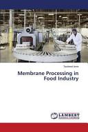 Membrane Processing in Food Industry