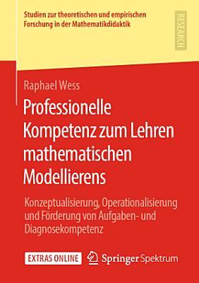 Professionelle Kompetenz zum Lehren mathematischen Modellierens PDF