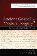 Ancient Gospel or Modern Forgery?