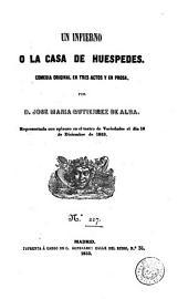 Un Infierno, ó, La casa de huéspedes: comedia original en tres actos y en prosa