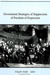 Silencing the Opposition: Government Strategies of Suppression