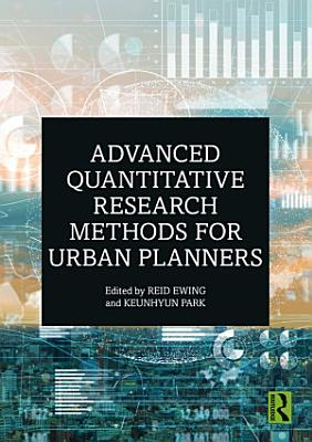 Advanced Quantitative Research Methods for Urban Planners PDF