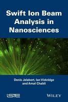 Swift Ion Beam Analysis in Nanosciences PDF
