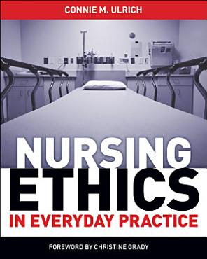 Nursing Ethics in Everyday Practice PDF