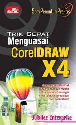 Trik Cepat Menguasai CorelDraw X4