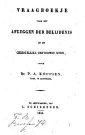 Vraagboekje voor het afleggen der belijdenis in de christelijke hervormde kerk: Volume 1