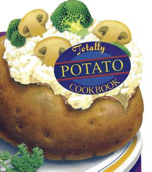 Totally Potato Cookbook PDF