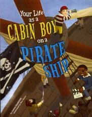 Your Life as a Cabin Boy on a Pirate Ship PDF