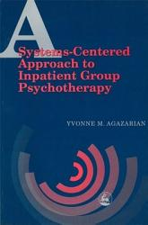 A Systems centered Approach to Inpatient Group Psychotherapy PDF