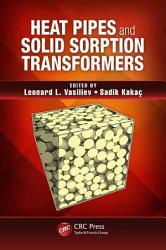 Heat Pipes And Solid Sorption Transformations Book PDF