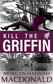 KILL THE GRIFFIN: Griffin Volume #2