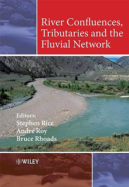 Download River Confluences  Tributaries and the Fluvial Network Book