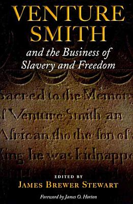 Venture Smith and the Business of Slavery and Freedom PDF