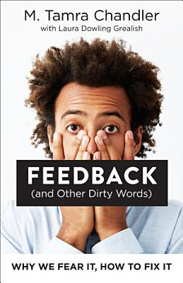 Feedback  and Other Dirty Words