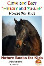 "Cleveland Bays ""History and Future"" Horses For Kids"