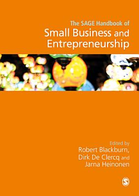 The SAGE Handbook of Small Business and Entrepreneurship PDF