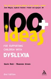 100+ Ideas for Supporting Children with Dyslexia: Edition 2
