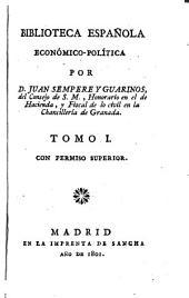 Biblioteca Española Economico-Politica: Volumen 1