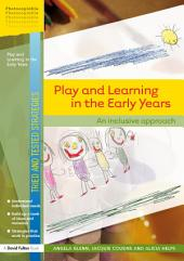 Play and Learning in the Early Years: An Inclusive Approach