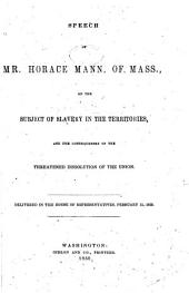Speech of Mr. Horace Mann, of Mass., on the Subject of Slavery in the Territories, and the Consequences of the Threatened Dissolution of the Union: Issue 8