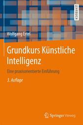 Grundkurs Künstliche Intelligenz: Eine praxisorientierte Einführung, Ausgabe 3